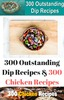 Thumbnail 300 Outstanding Dip Recipes & 300 Chicken Recipes